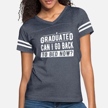 Graduation Party I Graduated Can I Go Back to Bed Now Graduation - Women's Vintage Sport T-Shirt