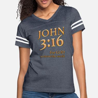 16 JOHN 3:16 - For GOD so loved the World - Women's Vintage Sport T-Shirt