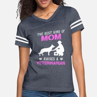 Veterinarian Mom The Best Kind Of Mom Raises A Veterinarian T Shirt - Women's Vintage Sport T-Shirt
