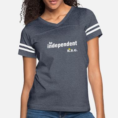 Truth Ruth Bader Ginsburg Be Independet Ruth Bader GInsburg - Women's Vintage Sport T-Shirt