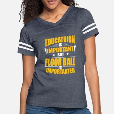 Floor Ball FLOOR BALL IS IMPORTANTER - Women's Vintage Sport T-Shirt