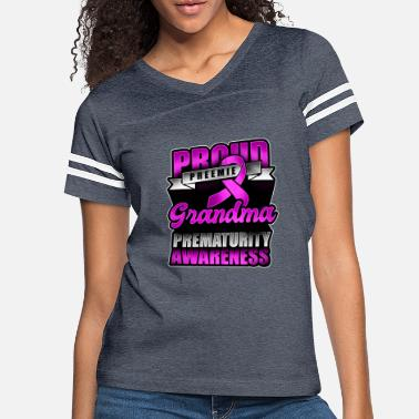 Premature Proud Preemie Grandma Prematurity Awareness - - Women's Vintage Sport T-Shirt