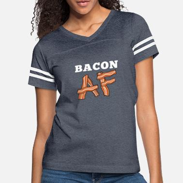 Bacon Lover Bacon AF Adult Bacon Lover - Women's Vintage Sport T-Shirt