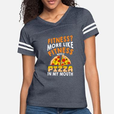 Fitness More Like Fitness Whole Pizza In My Mouth - Women's Vintage Sport T-Shirt