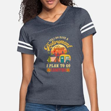 Plan Yes I Do Have A Retirement Plan I Plan Camping - Women's Vintage Sport T-Shirt