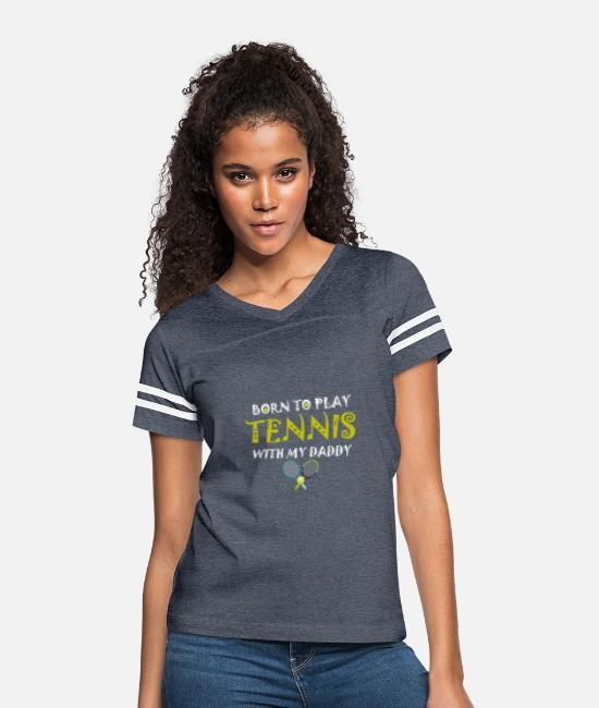 Tennis T-Shirts - ennis Gifts,Born To Play Tennis With My Daddy - Women's Vintage Sport T-Shirt vintage navy/white