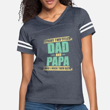 Best Dad And Papa Shirt For Men - Women's Vintage Sport T-Shirt