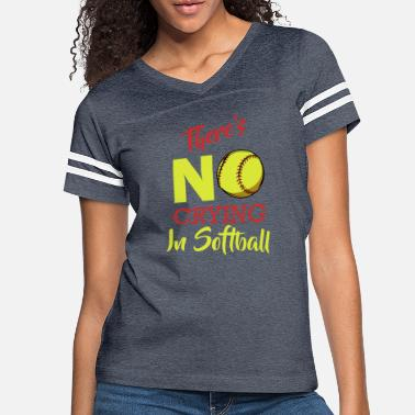 Body There's No Crying In Softball Baseball Coach Playe - Women's Vintage Sport T-Shirt