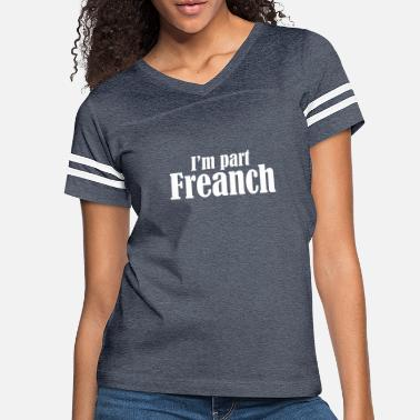 Part Of The World I m part Freanch - Women's Vintage Sport T-Shirt