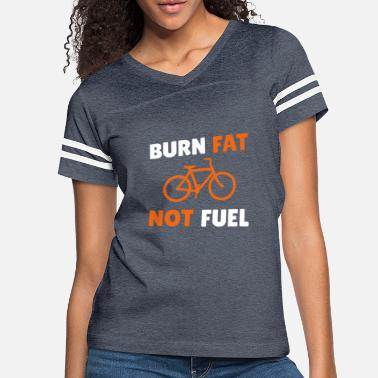 Burn Fat not Fuel - Women's Vintage Sport T-Shirt