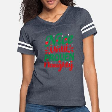 Santa Claus Christmas Nice Until Proven Naughty Funny Quote - Women's Vintage Sport T-Shirt
