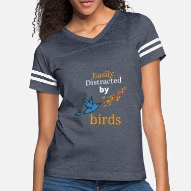 Distracted Easily Distracted By Birds - Women's Vintage Sport T-Shirt