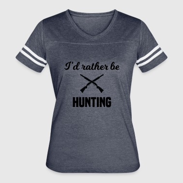 I'd Rather Be Hunting - Women's Vintage Sport T-Shirt