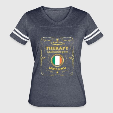 DON T NEED THERAPIE GO TO IRELAND - Women's Vintage Sport T-Shirt