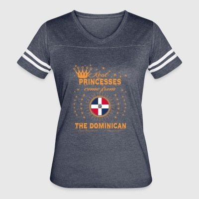 love princesses come from THE DOMINICAN REPUBLIC - Women's Vintage Sport T-Shirt