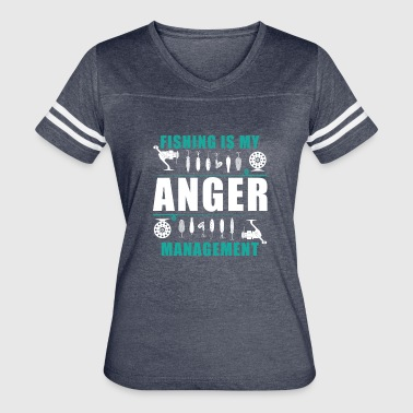 Fishing Is My Anger Management - Women's Vintage Sport T-Shirt