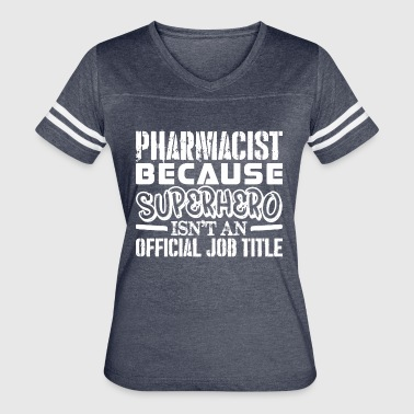 Pharmacist Because Superhero Official Job Title - Women's Vintage Sport T-Shirt