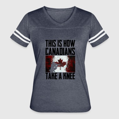 This is How canadians Take a Knee - Women's Vintage Sport T-Shirt