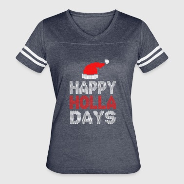Happy Holla Days to Merry Christmas 2017 - Women's Vintage Sport T-Shirt