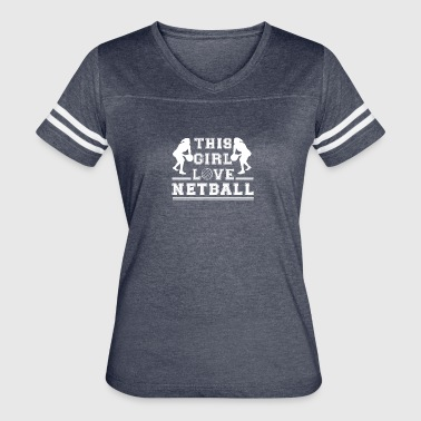 THIS GIRL LOVES NETBALL SHIRT - Women's Vintage Sport T-Shirt