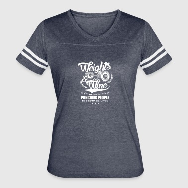 Weights And Wine - Women's Vintage Sport T-Shirt