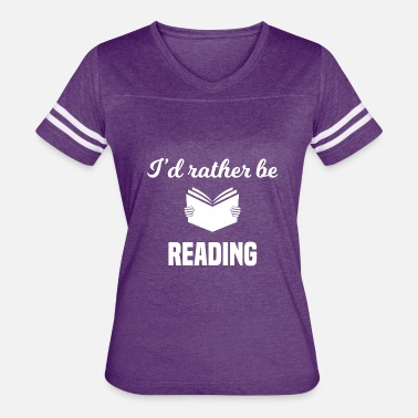 Reading I'd Rather Be Reading - Women's Vintage Sport T-Shirt