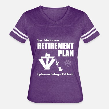 Yes I Do Have A Retirement Plan Yes I do have a Retirement Plan - Women's Vintage Sport T-Shirt