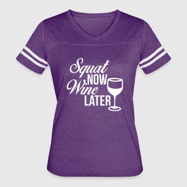 Squat Now Wine Later - Women's Vintage Sport T-Shirt