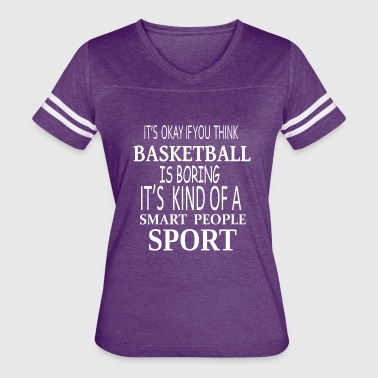 Basketball Smart Sport-cool shirt,geek hoodie,tank - Women's Vintage Sport T-Shirt