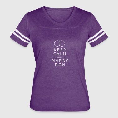 Fuck Hen Night Keep calm and marry Don - Women's Vintage Sport T-Shirt