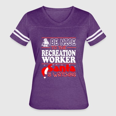 Recreation Worker Be Nice To Recreation Worker Santa Watching - Women's Vintage Sport T-Shirt