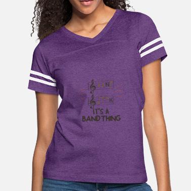 d2a30938 Band Geek Band Geek - It's A Band Thing - Women&#. Women's Vintage  Sport T-Shirt