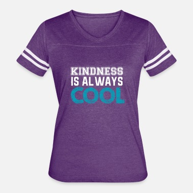 Kindness kindness is always cool - Women's Vintage Sport T-Shirt