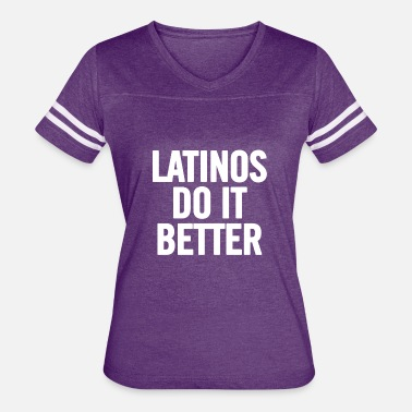 Latino America Latinos Do It Better White - Women's Vintage Sport T-Shirt