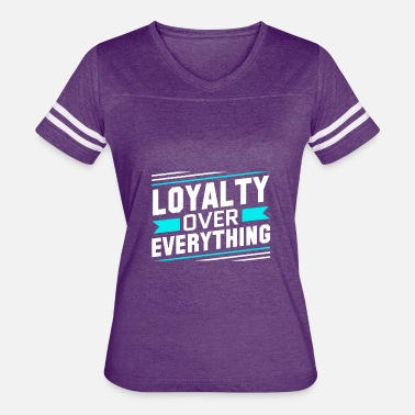 Bawse Loyalty Over Everything - Women's Vintage Sport T-Shirt