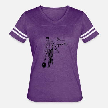 Funny Bowling Bowling Oh Spare Me Funny Bowling Team Gift - Women's Vintage Sport T-Shirt