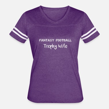 Trophy Wife Fantasty Football Trophy Wife - Women's Vintage Sport T-Shirt