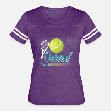 Serve Served - Women's Vintage Sport T-Shirt