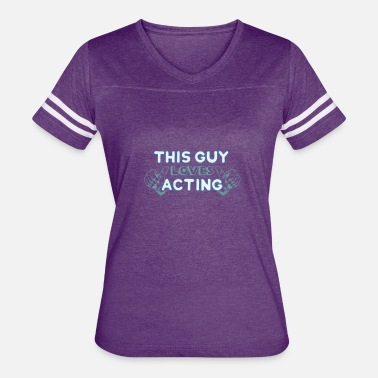 Love Acting Cool This Guy Loves Acting - Women's Vintage Sport T-Shirt