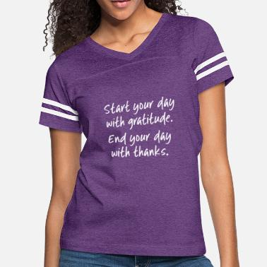 Religious Religious Quotes Start Your Day With Gratitude - Women's Vintage Sport T-Shirt