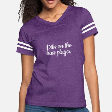 Bass Dibs On The Bass Player - Women's Vintage Sport T-Shirt