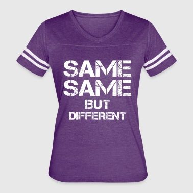same same but different thailand quote holiday - Women's Vintage Sport T-Shirt