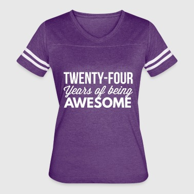 24 years of being awesome - Women's Vintage Sport T-Shirt