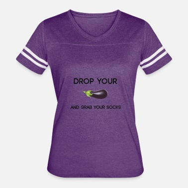 Eggplant Drop Your Eggplant And Grab Your Socks - Women's Vintage Sport T-Shirt