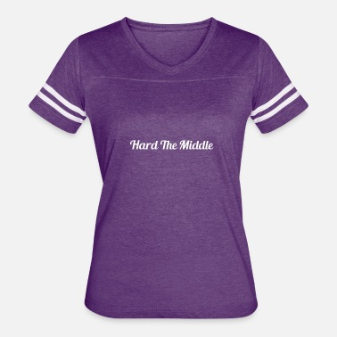 Middle Of The Week Hard The Middle - Women's Vintage Sport T-Shirt
