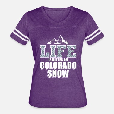 Colorado Ski Life is better on Colorado snow 2 - Women's Vintage Sport T-Shirt