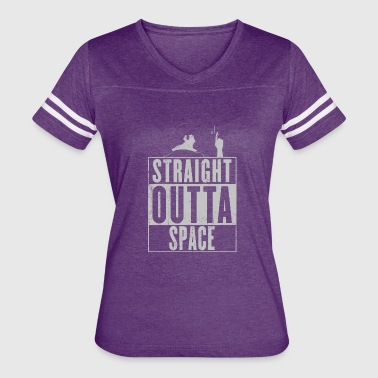 Straight Outta Space Straight outta Space - Women's Vintage Sport T-Shirt