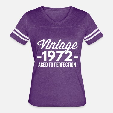 1972 Aged To Vintage 1972 aged to perfection - Women's Vintage Sport T-Shirt