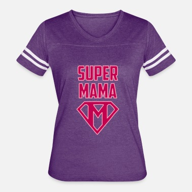 Birthday Gift For Mama Super Mama, Mother, Mother's Day, Mama Birthday - Women's Vintage Sport T-Shirt