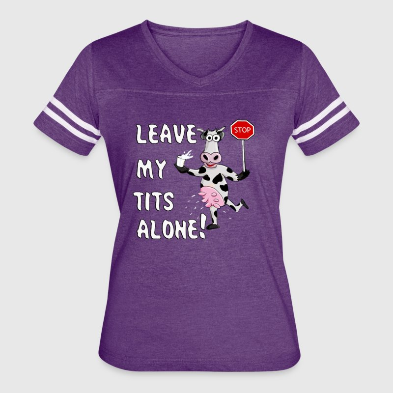 LEAVE MY TITS ALONE - Women's Vintage Sport T-Shirt